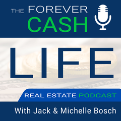 The Forever Cash Life Real Estate Investing Podcast: Create Cash Flow and Build Wealth like Robert Kiyosaki and Donald Trump