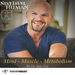 Next Level Human with Dr. Jade Teta