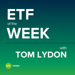 Listen to the ETF of the Week With Tom Lydon Episode - ETF