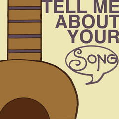 Tell Me About Your Song