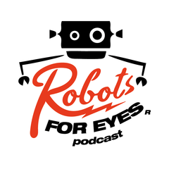 Listen to the Robots For Eyes Podcast Episode - Eps 79