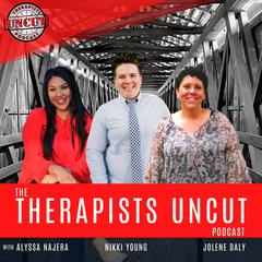 Therapists Uncut Podcast