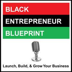 Listen to black entrepreneur blueprint 45 jay jones black black entrepreneur blueprint malvernweather Gallery