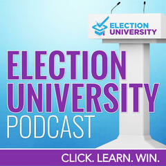 The Election University Campaigns and Politics Podcast