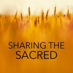 Sharing the Sacred