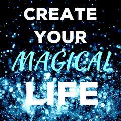 Listen to the Create Your Magical Life – Alana Sheeren Episode - The
