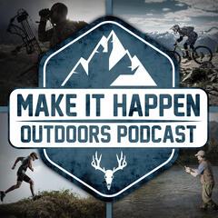 Make It Happen Outdoors Podcast