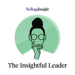 Listen to the Kellogg Insight In Person podcast Episode