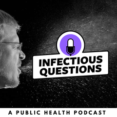 Infectious Questions : An Infectious Diseases Public Health Podcast