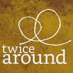 Twice Around