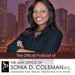 Law Office of Sonia D. Coleman P.C. Official Podcast