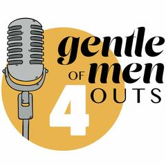Gentlemen of Four Outs