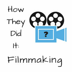 How They Did It: Filmmaking