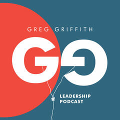 Greg Griffith Leadership Podcast