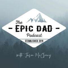 The Epic Dad Podcast