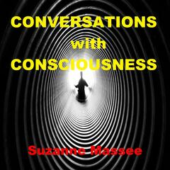 Conversations with Consciousness