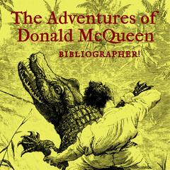 The Adventures of Donald McQueen, Bibliographer