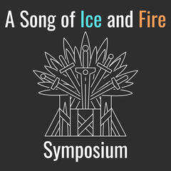 A Song of Ice and Fire Symposium