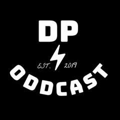 Listen to the DP Oddcast Episode - DP Oddcast EP: 1 on