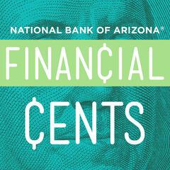 Financial Cents   Arizona's Financial Podcast