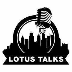 The Lotus Talks