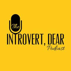 The Introvert, Dear Podcast