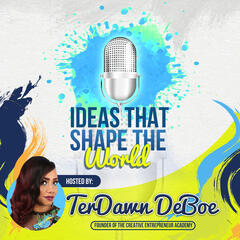 Ideas That Shape The World