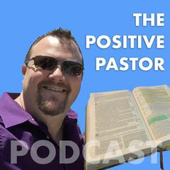 Positive Pastor Podcast