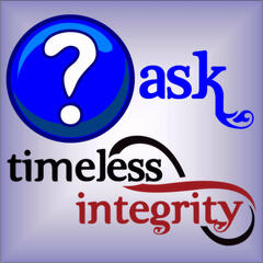Ask Timeless Integrity
