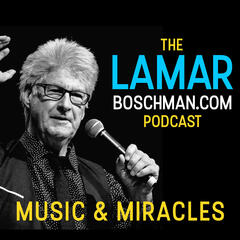 LaMarBoschman.com Podcast - Music   Miracles   Mysteries