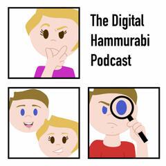 The Digital Hammurabi Podcast
