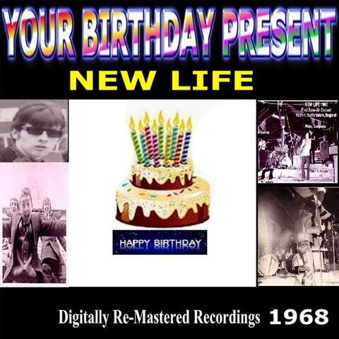 Your Birthday Present - New Life