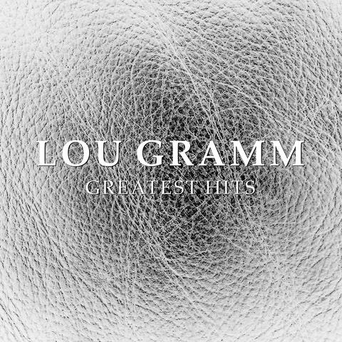 Lou Gramm Greatest Hits
