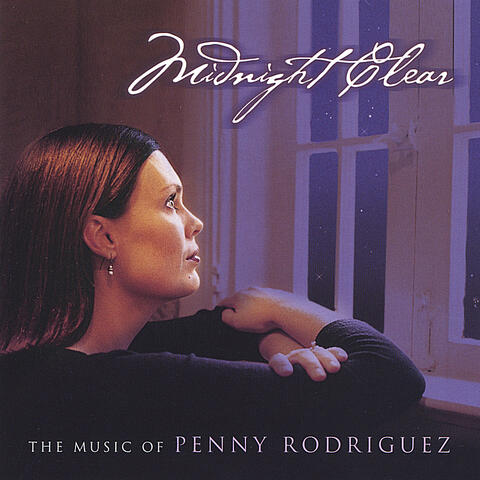 Midnight Clear - the music of Penny Rodriguez