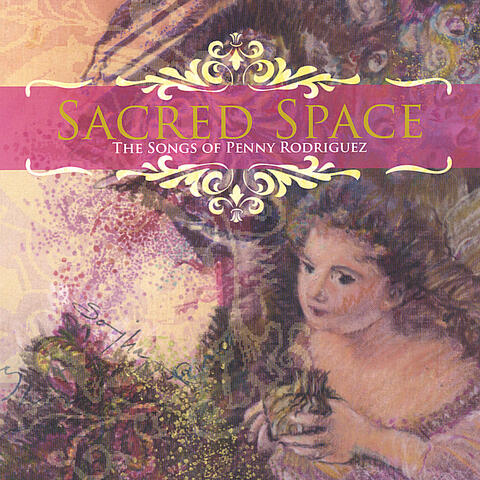 Sacred Space - The Songs of Penny Rodriguez