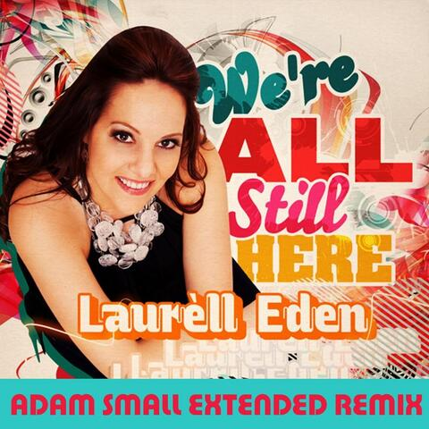 We're All Still Here (Adam Small Extended Remix)