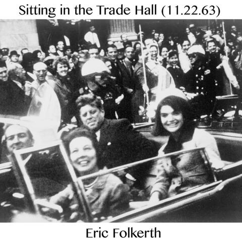 Sitting in the Trade Hall (11.22.63)