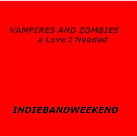 Vampires and Zombies a Love I Needed