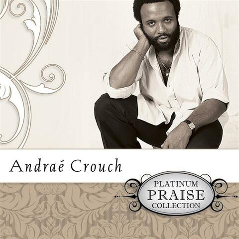 Platinum Praise Collection: Andrae Crouch
