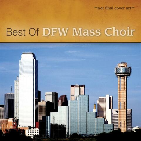Ultimate Dallas Fort Worth Mass Choir
