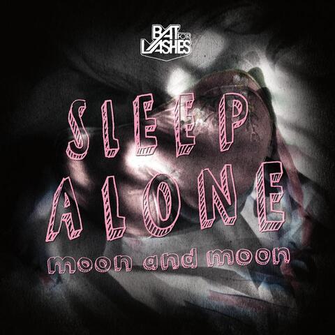 Sleep Alone / Moon and Moon