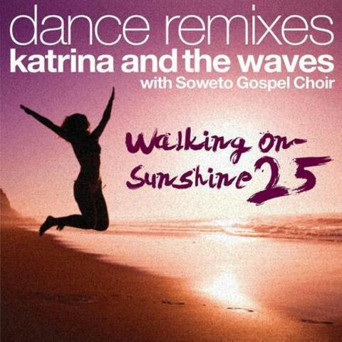 Walking on Sunshine (25th Anniversary Edition Dance Remixes)