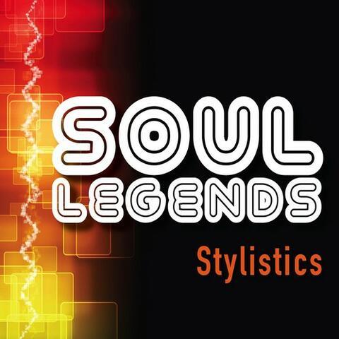 Soul Legends: The Stylistics