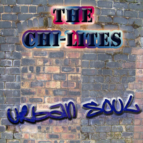 The Urban Soul Series - The Chi-Lites