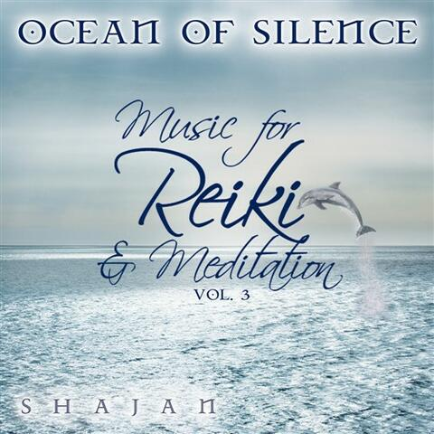 Ocean of Silence - Music for Reikii and Meditation, Vol. 3