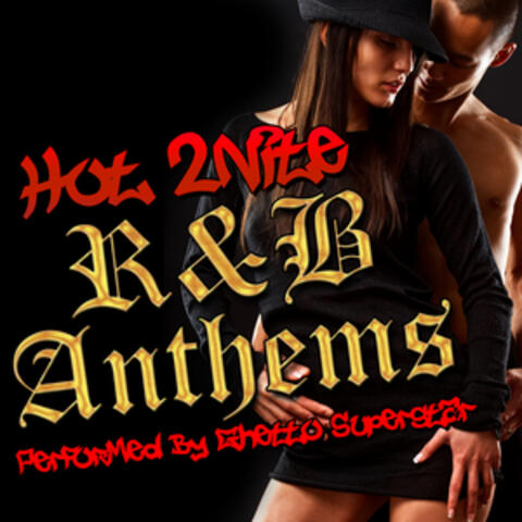 Hot 2nite: R&B Anthems