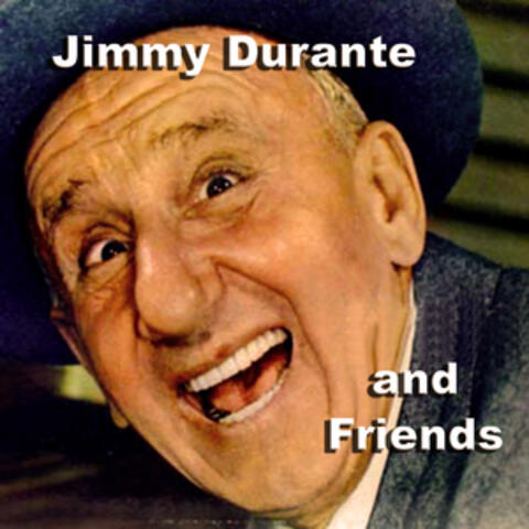 Jimmy Durante And Friends