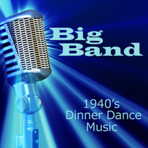 Big Bands - Dinner Dance Music - 1940s Music