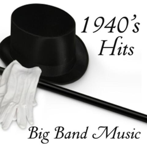 Big Band Hits - 1940s Music