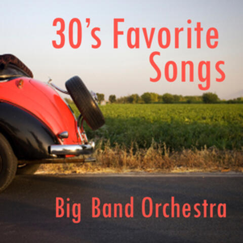 Big Band Orchestra Favorite Songs - 1930s Music